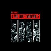 If We Don't, Who Will? by News