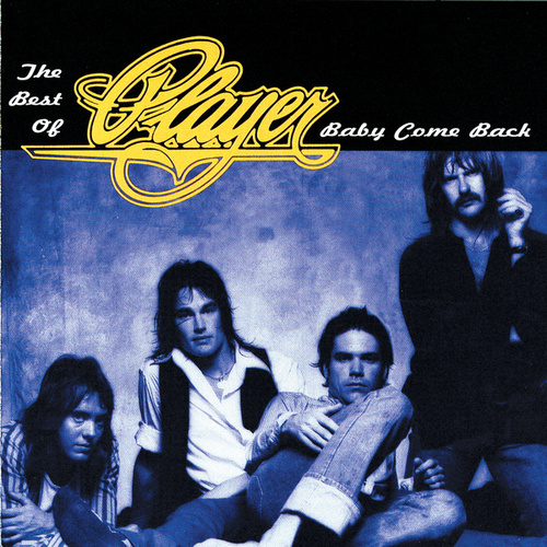Baby Come Back: The Best Of... by Player