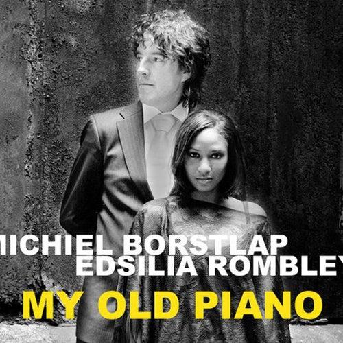 My Old Piano by Michiel Borstlap