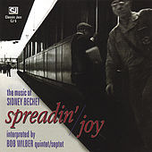 Spreadin' Joy: the Music of Sidney Bechet by Bob Wilber