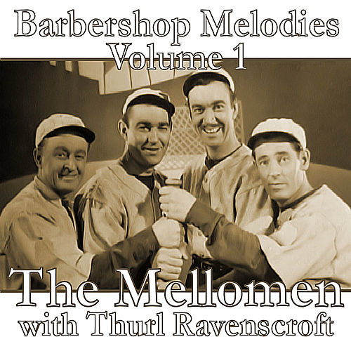 Barbershop Melodies, Volume 1 by The Mellomen