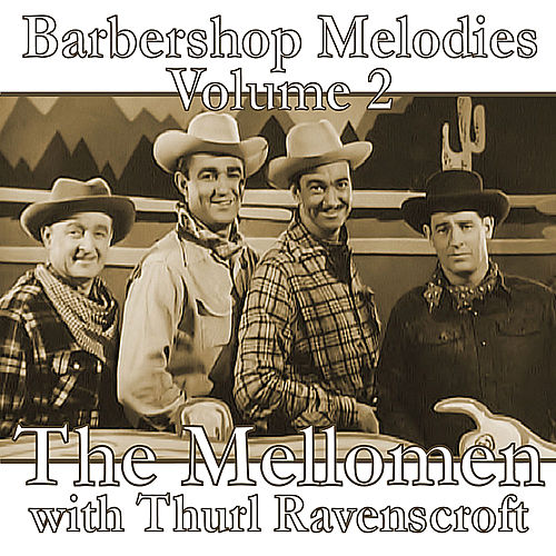 Barbershop Melodies, Volume 2 by The Mellomen
