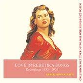 Love in rebetika songs Recordings 1933-1955 by Various Artists