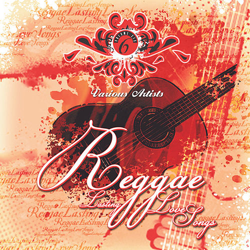 Reggae Lasting Love Songs Vol. 6 by Various Artists