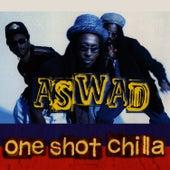 One Shot Chilla by Aswad