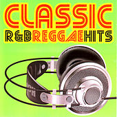 Classic R&B Reggae Hits by Various Artists