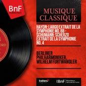 Haydn: Largo extrait de la Symphonie No. 88 - Schumann: Scherzo extrait de la Symphonie No. 4 (Mono Version) by Wilhelm Furtwängler