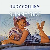 Sunny Side by Judy Collins