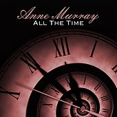 All The Time by Anne Murray