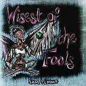Wisest of the Fools von SAM