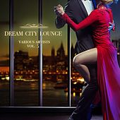 Dream City Lounge, Vol. 5 by Various Artists
