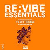 Re:Vibe Essentials - Tech House, Vol. 3 by Various Artists