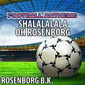 Shalalalala Oh Rosenborg by The World-Band