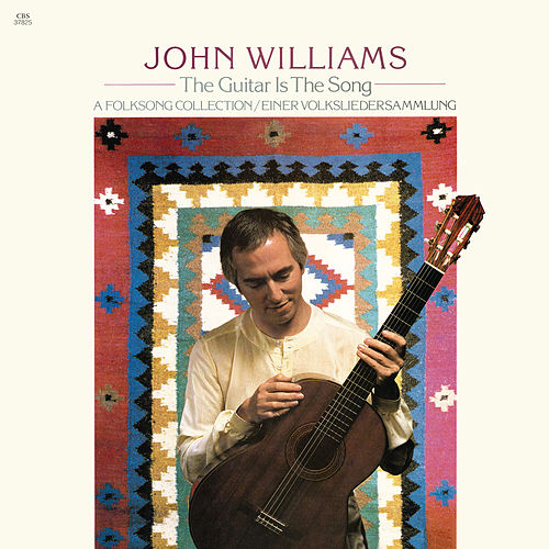 The Guitar is the Song: A Folksong Collection by John Williams