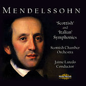Mendelssohn: Scottish and Italian Symphonies by Scottish Chamber Orchestra