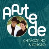 A Arte De Chitãozinho & Xororó von Chitãozinho & Xororó
