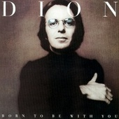 Born to Be With You / Streetheart de Dion