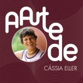 A Arte De Cássia Eller de Cássia Eller