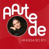 A Arte De Angela RoRo de Angela Ro Ro