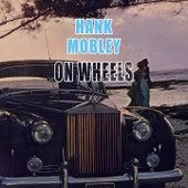 On Wheels von Hank Mobley