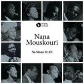 No Moon At All von Nana Mouskouri