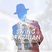 The Swing Of Brazilian Music von Various Artists