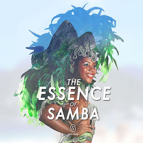 The Essence Of Samba by Various Artists