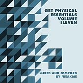 Get Physical Music Presents: Essentials, Vol. 11 - Mixed & Compiled by FreakMe by Various Artists