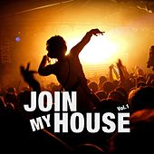 Join My House, Vol. 1 by Various Artists