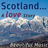 Scotland... a Love Story: Beautiful Music di Various Artists