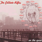 On the Quiet fra Celibate Rifles