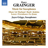 Grainger: Music for Saxophones by Various Artists