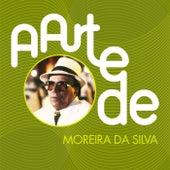 A Arte De Moreira Da Silva de Moreira da Silva
