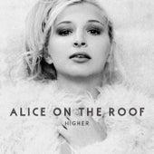 Higher de Alice on the roof