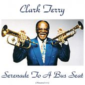Serenade to a Bus Seat (Remastered 2015) di Clark Terry