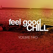 Feel Good Chill, Vol. 2 (Sunny Relaxed Tunes) by Various Artists