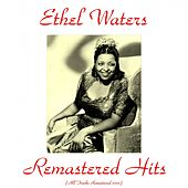 Remastered Hits (All Tracks Remastered 2015) by Ethel Waters