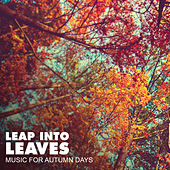 Leap Into Leaves by Various Artists