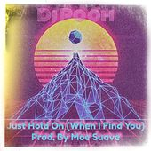 Just Hold On (When I Find You) by DJ Pooh