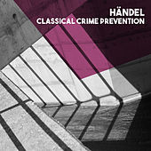 Händel: Classical Crime Prevention by The South German Philharmonic