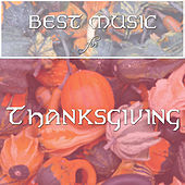 Best Music for Thanksgiving - Background Tracks for Lunch & Dinner by Thanksgiving Music Specialists