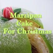 Marzipan Cake For Christmas de Various Artists