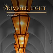 Dimmed Light, Vol. 6 by Various Artists