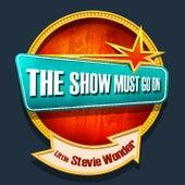 THE SHOW MUST GO ON with Little Stevie Wonder de Stevie Wonder