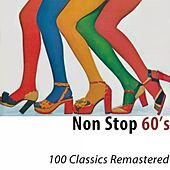 Non Stop 60's (100 Classics Remastered) di Various Artists