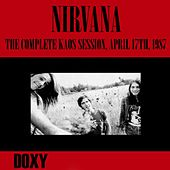 The Complete Kaos Session, April 17th, 1987 (Doxy Collection, Remastered, Live on Fm Broadcasting) von Nirvana