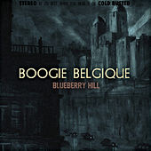 Blueberry Hill (Remastered For Vinyl) by Boogie Belgique