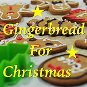 Gingerbread For Christmas von Various Artists