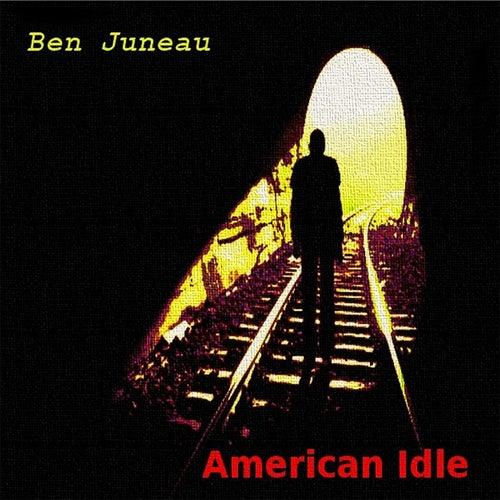 American Idle by Ben Juneau
