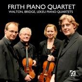 Walton, Bridge & Lekeu: Piano Quartets by Frith Piano Quartet